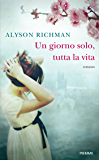 Un giorno solo, tutta la vita (Italian Edition)