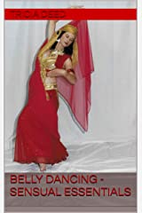 Belly Dancing - Sensual Essentials Kindle Edition