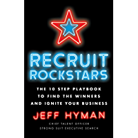 Recruit Rockstars: The 10 Step Playbook to Find the Winners and Ignite Your Business (English Edition)