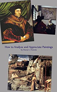 How to Analyze and Appreciate Paintings (Forgotten Delights: Art Appreciation)