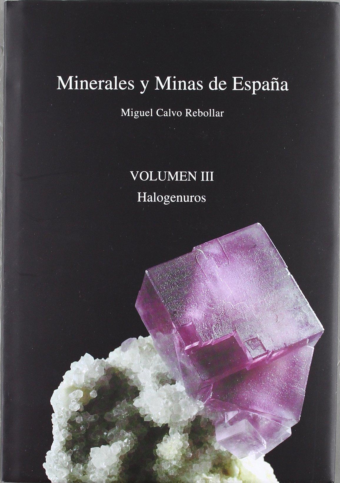 Minerales Y Minas De España Vol. Iii - Halogenuros: Amazon.es: Calvo Rebollar, Miguel: Libros