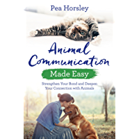 Animal Communication Made Easy: Strengthen Your Bond and Deepen Your Connection with Animals (Hay House Basics)