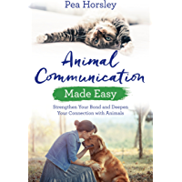 Animal Communication Made Easy: Strengthen Your Bond and Deepen Your Connection with Animals (Hay House Basics) (English…