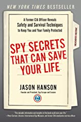 Spy Secrets That Can Save Your Life: A Former CIA Officer Reveals Safety and Survival Techniques to Keep You and Your Family Protected Kindle Edition