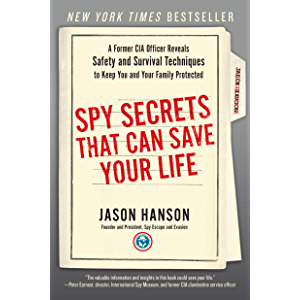 Spy Secrets That Can Save Your Life: A Former CIA Officer Reveals Safety and Survival Techniques to Keep You and Your…