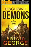 Disguising Demons (Dusty Kent Mysteries Book 4)