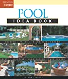 Pool Idea Book (Taunton Home Idea Books)