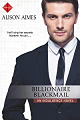 Billionaire Blackmail (Billionaire Bad Boys Book 1)
