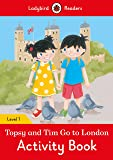 Topsy and Tim: Go to London Activity Book - Ladybird Readers Level 1