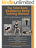 THE TOTAL BODY RESISTANCE BAND TRAINING MANUAL (English Edition)