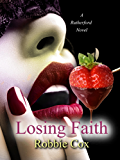 Losing Faith: A Steamy Romance (The Rutherford Series Book 1)