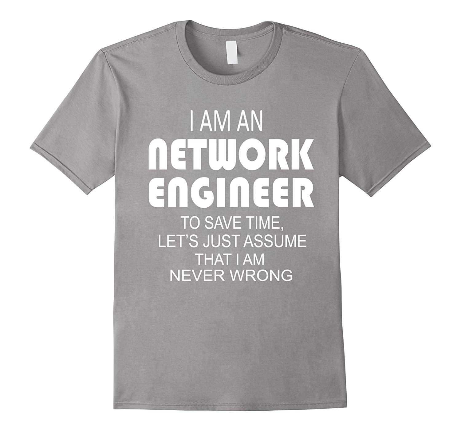 095723e0e I Am Network Engineer Gifts Idea For Any Engineer's T-shirt-CL ...
