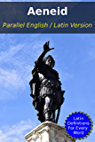 The Parallel English / Latin - Aeneid: With Dictionary Definitions for Every Latin Word