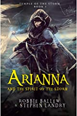 Arianna and the Spirit of the Storm: An Elemental Magic Fantasy Adventure (Temple of the Storm Book 1) Kindle Edition