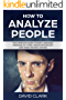 How to Analyze People: The Complete Guide to Body Language, Personality Types, Human Psychology and Speed Reading Anyone