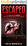 Escaped: A Thriller of Partho, the Unconventional Investigator (The Partho Mystery Series Book 2)