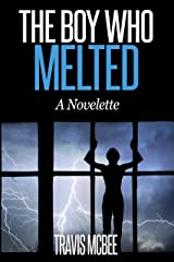 The Boy Who Melted Kindle Edition