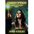 Corruption (Grumpy Old Wizards Book 2)
