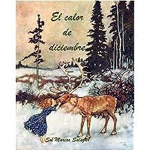 El calor de diciembre (Spanish Edition) May 23, 2015