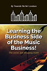 Learning the Business Side of the Music Business! Kindle Edition