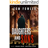 Daughters and Sons: A C.T. Ferguson Private Investigator Mystery (The C.T. Ferguson Mystery Novels Book 5)
