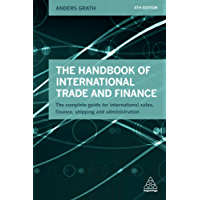 The Handbook of International Trade and Finance: The Complete Guide for International Sales, Finance, Shipping and Administration
