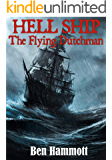 HELL SHIP - The Flying Dutchman: The True Catastrophic Events of the Fortuyn as Witnessed by Tom Hardy, the Sole Survivor of the Aforementioned Vessel.