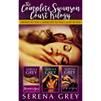 The Complete Swanson Court Trilogy: Drawn to You | Addicted to You | Lost in You (Swanson Court Series)