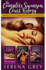 The Complete Swanson Court Trilogy: Drawn to You | Addicted to You | Lost in You (Swanson Court Series) Kindle Edition
