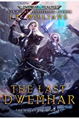 The Last Dwemhar (The Rogue Elf Book 6) Kindle Edition