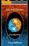 Sun and Shadow: Awakening