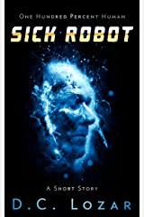 Sick Robot: Bloodletting Kindle Edition