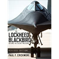 Lockheed Blackbird: Beyond the Secret Missions