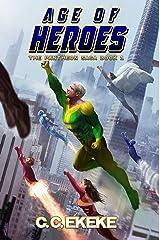 Age of Heroes: A Superhero Adventure (The Pantheon Saga Book 1) Kindle Edition
