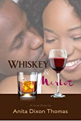 Whiskey And Merlot: A Love Story Kindle Edition