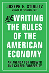 Rewriting the Rules of the American Economy: An Agenda for Growth and Shared Prosperity Kindle Edition