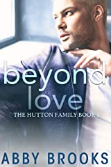 Beyond Love (The Hutton Family Book 2) Kindle Edition