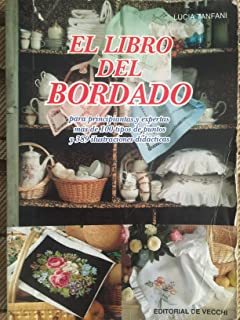 El Libro Del Bordado/a Guide to Embroidery (Spanish Edition)