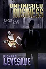 Unfinished Business (Ace Stubble Book 2) Kindle Edition