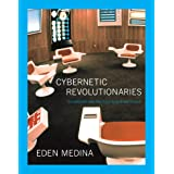 Cybernetic Revolutionaries: Technology and Politics in Allende's Chile (The MIT Press)
