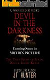 Devil in The Darkness: True Story of Serial Killer ISRAEL KEYES (Movie Tie-In)
