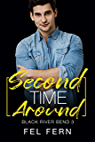Second Time Around (Black River Bend Book 3)