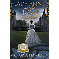Lady Anne and the Howl in the Dark (Lady Anne Addison Mysteries Book 1)