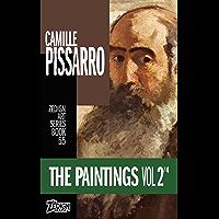 Camille Pissarro - The Paintings Vol 2 (Zedign Art Series Book 55)