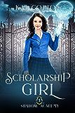 Scholarship Girl (Shadow Academy Book 1)