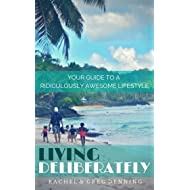 Living Deliberately: Your Guide to a Ridiculously Awesome Life