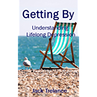 Getting By: Understanding Lifelong Depression (English Edition)