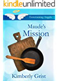 Maude's Mission (Entertaining Angels Book 5)