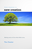 From creation to new creation (English Edition)
