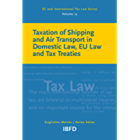 Taxation of Shipping and Air Transport in Domestic Law, EU Law and Tax Treaties (EC and International Tax Law Series Book 15) (English Edition)